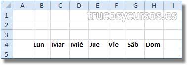 Calendario con fórmula matricial: Rango B4:H4 con serie de días (formato corto).