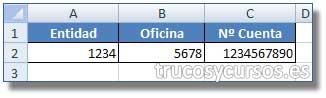 Dígito de Control de la entidad bancaria en Excel: Celda A2, entidad; Celda B2, oficina; Celda C2 número cuenta.