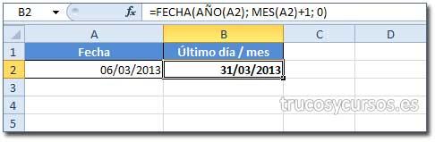 Indicar el último día del mes en Excel: Celda B2 con fórmula =FECHA(AÑO(A2); MES(A2)+1; 0).