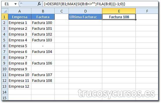 """Valor de la última fila con datos: Celda E1 con la función =DESREF(B1;MAX(SI(B:B<>"""""""";FILA(B:B)))-1;0)"""
