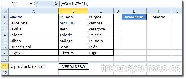 Valor existente en un rango de Excel: Celda B11 con fórmula {=O(A1:C7=F1)}, mostrando VERDADERO