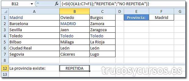 """Valor existente en un rango de Excel: Celda B12 con fórmula {=SI(O(A1:C7=F1);""""REPETIDA"""";""""NO REPETIDA""""))}, mostrando REPETIDA"""