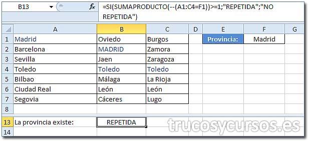 """Valor existente en un rango: Celda B13 con fórmula =SI(SUMAPRODUCTO(--(A1:C4=F1))>=1;""""REPETIDA"""";""""NO REPETIDA""""), mostrando REPETIDA"""