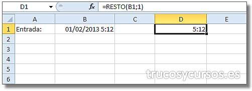 Extraer la hora de fecha hora en Excel: Celda D1 con función =RESTO(B1;1)