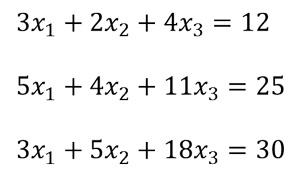 Sistemas de ecuaciones: 3x1+2x2+4x3=12; 5x1+4x2+11x3=25 y 3x1+5x2+18x3=30