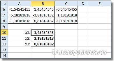 Sistemas de ecuaciones en Excel: Rango matricial B10:B13 =MMULT(A6:C8;E1:E3)