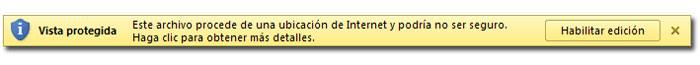 Barra de información de vista protegida: Este archivo procede de una ubicación de Internet y podría no ser seguro.