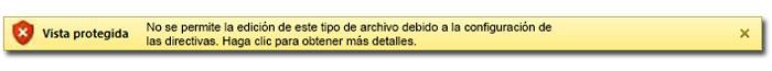 Barra de información de vista protegida: No se permite la edición de este tipo de archivo debido a la configuración de las directivas.