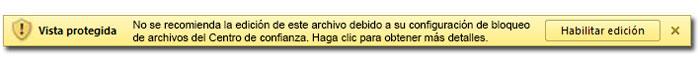 Barra de información de vista protegida: No se recomienda la edición de este archivo debido a su configuración de bloqueo de archivos del Centro de confianza.