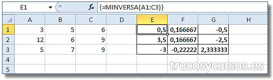 La matriz en Excel: Rango E1:G3 con la inversa de la matriz A1:C3