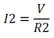 Fórmula corriente en R2 I2=V/R2