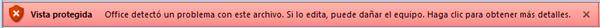 Mensaje de Vista protegida: Office detectó un problema con este archivo. Si lo edita, puede dañar el equipo