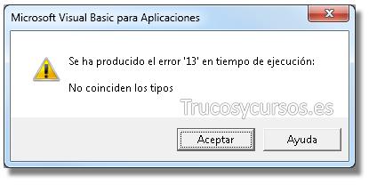Los códigos de error en las macros VBA de Excel: Se ha producido el error '13' en tiempo de ejecución.