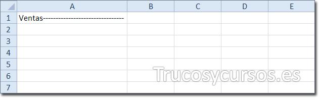 Hoja Excel con celda A1 mostrando relleno de carácter (guión medio) junto al texto