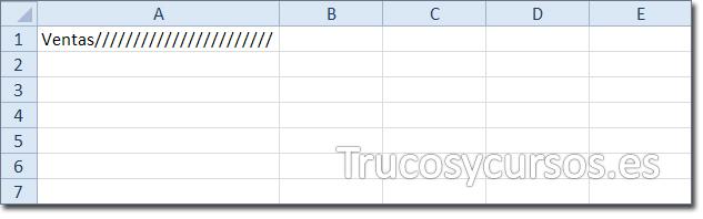 Hoja Excel con celda A1 mostrando relleno de carácter (barra inclinada) junto al texto