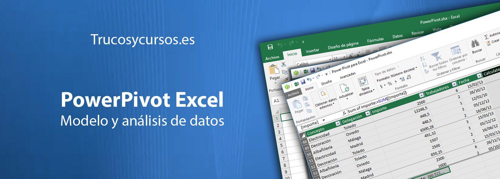 Trucos y Cursos Excel. PowerPivot para  365, 2016, 2013, 2010