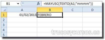 "Fecha del mes en mayúscula en Excel: Celda B1 con fórmula =MAYUSC(TEXTO(A1;""mmmm""))"