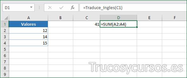 Celda D1 con el valor traducido de la celda C1, =SUM(A2:A4)