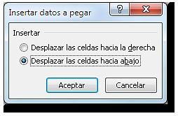 Cuadro de diálogo: Insertar datos a pegar, con la opción desplazar las celdas hacia abajo