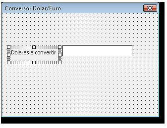 Formulario con el control etiqueta que indica el texto Dolares a convertir